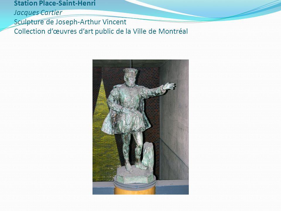 Station Place-Saint-Henri Jacques Cartier Sculpture de Joseph-Arthur Vincent Collection dœuvres dart public de la Ville de Montréal