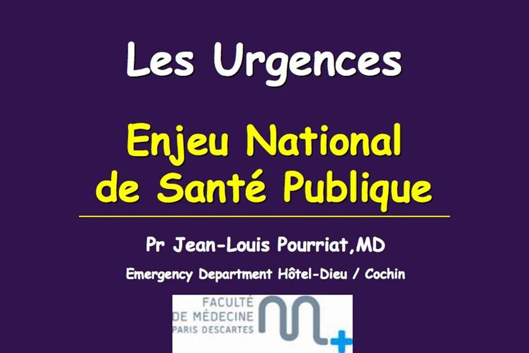 3 Les urgences… Défi pour la qualité des soins Enjeu national de santé publique