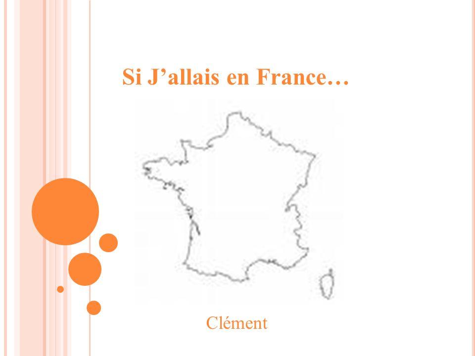 Si Jallais en France… Clément