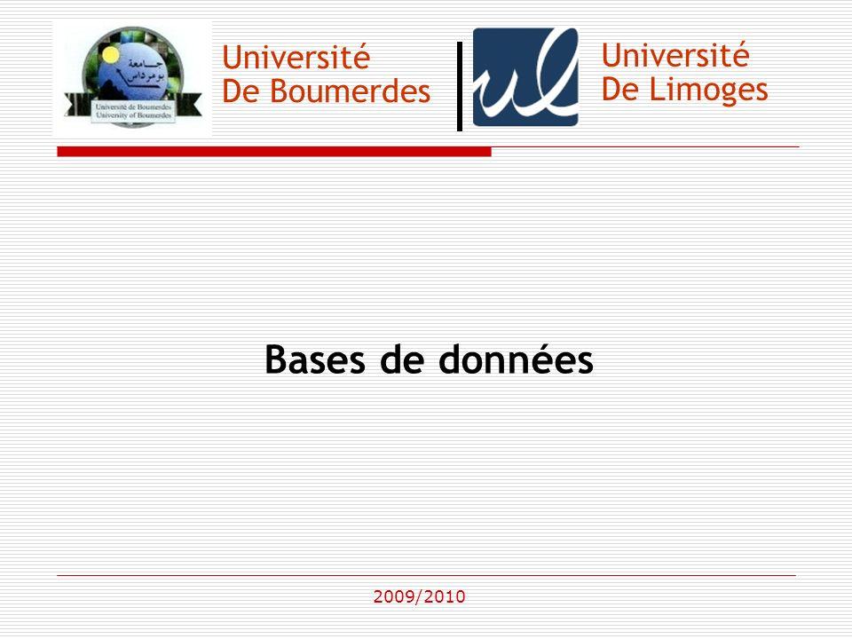 Université De Boumerdes Bases de données 2009/2010 Université De Limoges