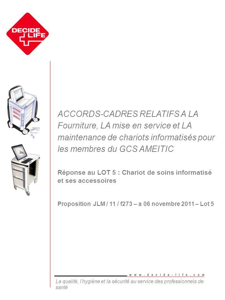 www.chariot-informatique.com JLM / 11 / f273 – a 06 novembre 2011 – Lot 5 La qualité, lhygiène et la sécurité au service des professionnels de santé A
