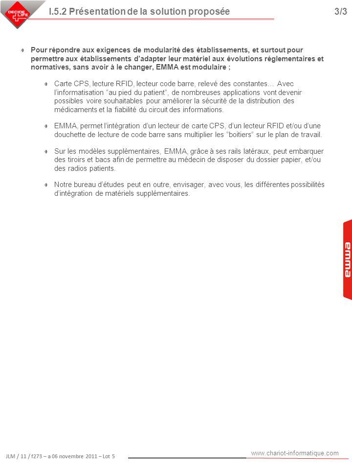 www.chariot-informatique.com JLM / 11 / f273 – a 06 novembre 2011 – Lot 5 Pour répondre aux exigences de modularité des établissements, et surtout pou