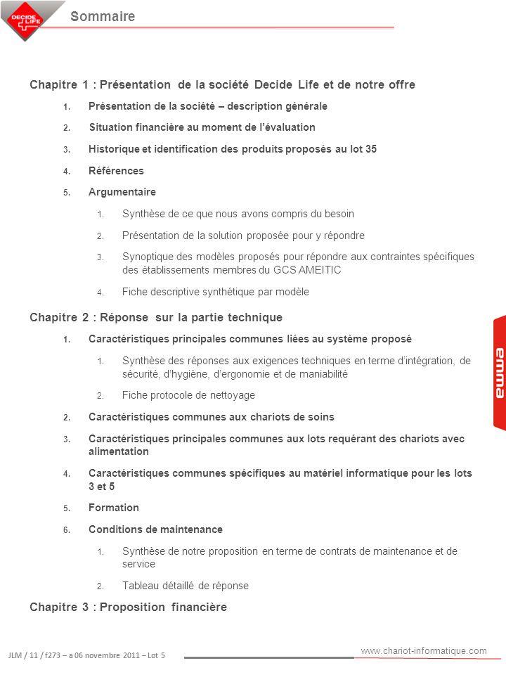 www.chariot-informatique.com JLM / 11 / f273 – a 06 novembre 2011 – Lot 5 Sommaire Chapitre 1 : Présentation de la société Decide Life et de notre off