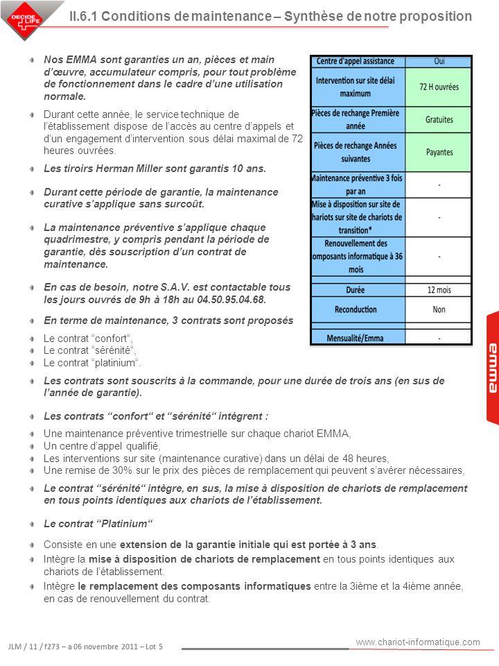 www.chariot-informatique.com JLM / 11 / f273 – a 06 novembre 2011 – Lot 5 Nos EMMA sont garanties un an, pièces et main dœuvre, accumulateur compris,