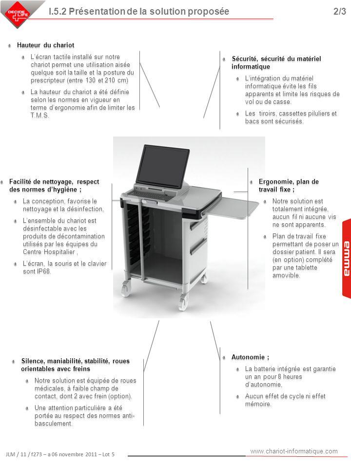 www.chariot-informatique.com JLM / 11 / f273 – a 06 novembre 2011 – Lot 5 Fiche N°7 : EMMA MAX-EXT 24 patients modèles 1 & 2 Chacun de nos chariots de type EMMA est proposé avec un écran tactile.