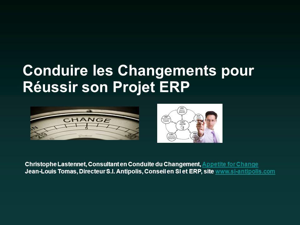 Conduire les Changements pour Réussir son Projet ERP Christophe Lastennet, Consultant en Conduite du Changement, Appetite for ChangeAppetite for Chang