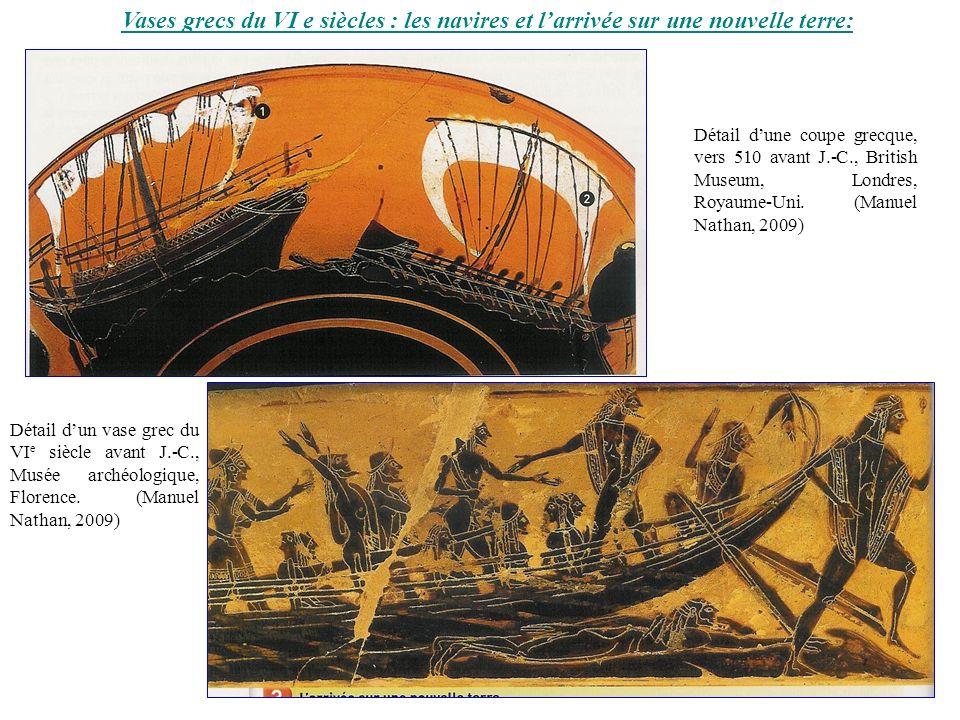 Vases grecs du VI e siècles : les navires et larrivée sur une nouvelle terre: Détail dune coupe grecque, vers 510 avant J.-C., British Museum, Londres