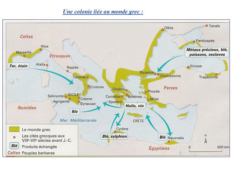 Une colonie liée au monde grec :
