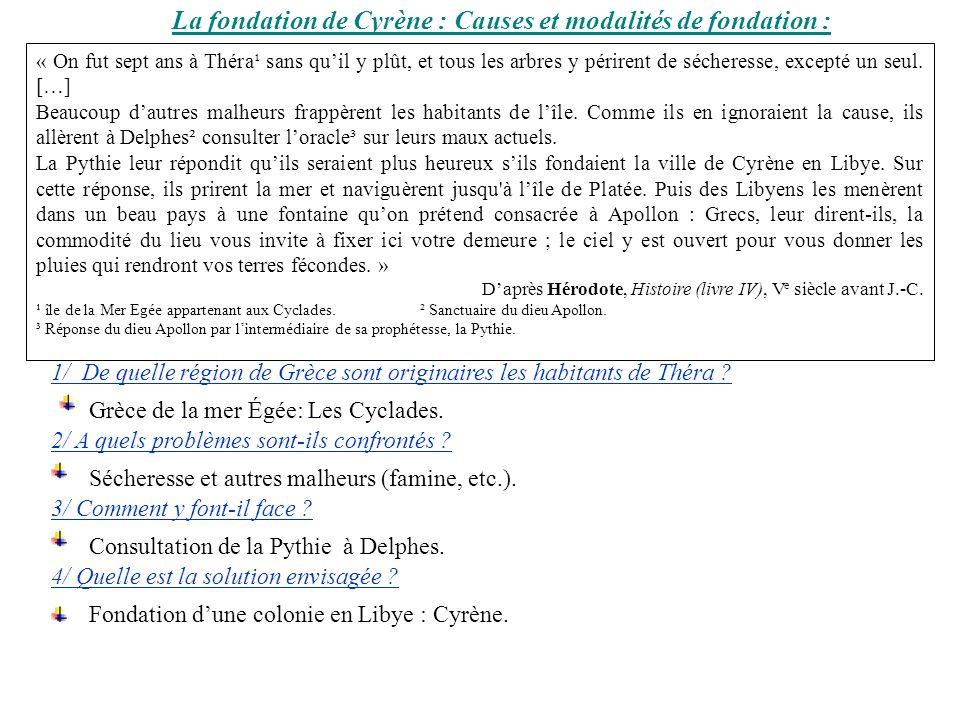 La fondation de Cyrène : Causes et modalités de fondation : « On fut sept ans à Théra¹ sans quil y plût, et tous les arbres y périrent de sécheresse,