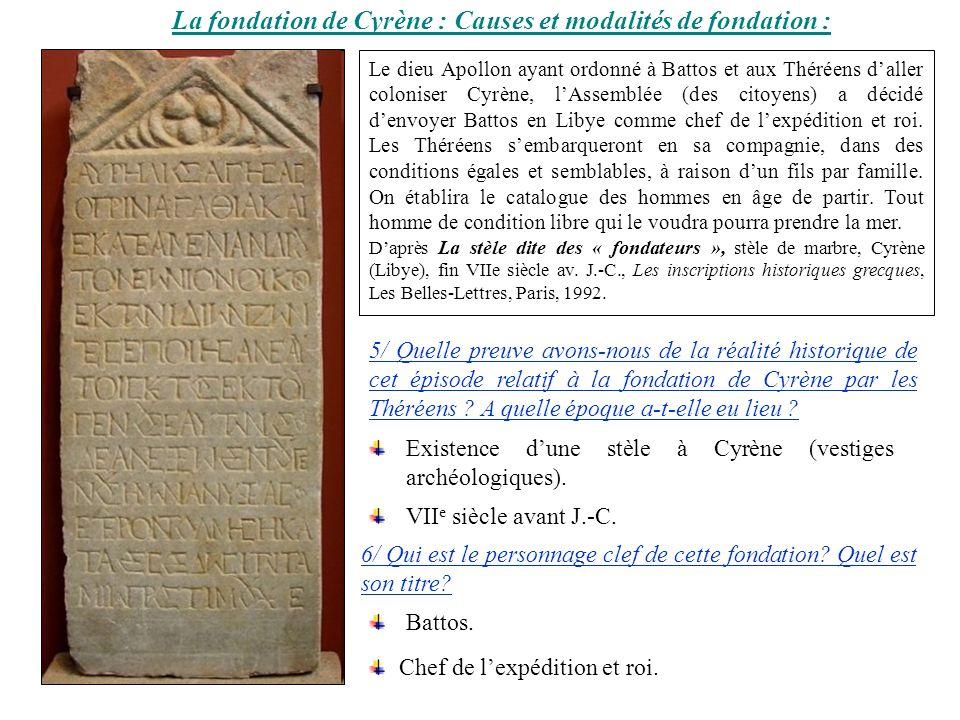 Le dieu Apollon ayant ordonné à Battos et aux Théréens daller coloniser Cyrène, lAssemblée (des citoyens) a décidé denvoyer Battos en Libye comme chef