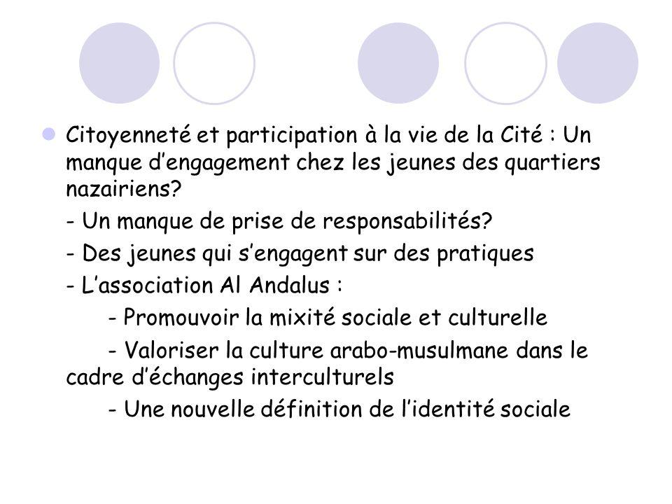 Citoyenneté et participation à la vie de la Cité : Un manque dengagement chez les jeunes des quartiers nazairiens? - Un manque de prise de responsabil