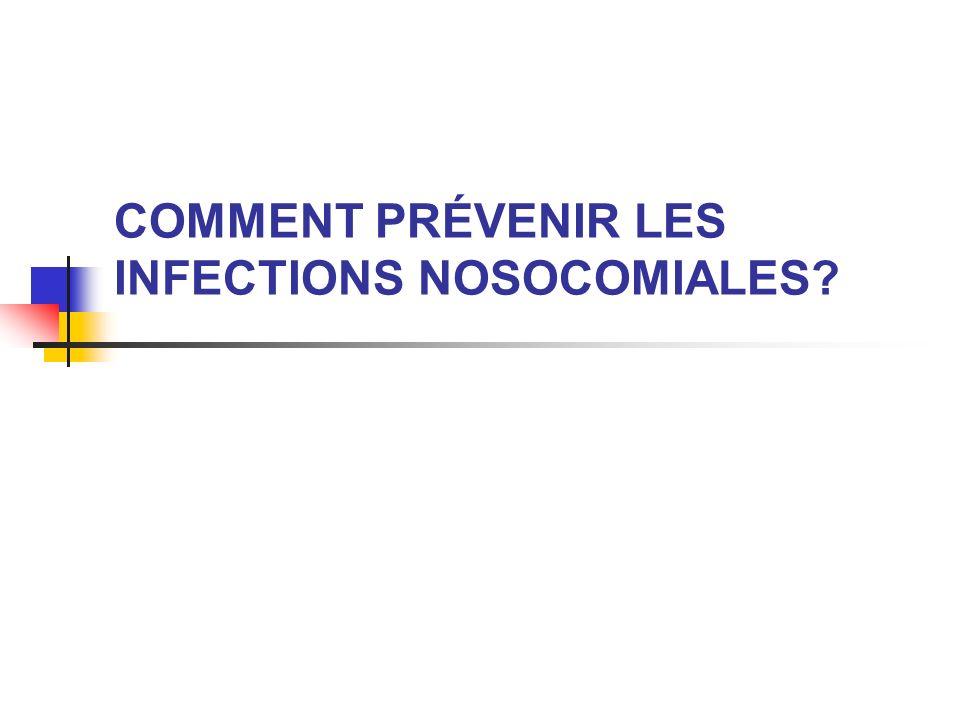 COMMENT PRÉVENIR LES INFECTIONS NOSOCOMIALES?