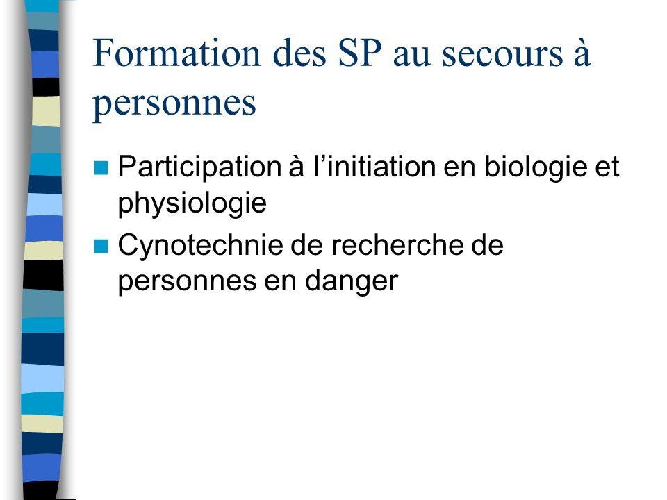 Formation des SP au secours à personnes Participation à linitiation en biologie et physiologie Cynotechnie de recherche de personnes en danger
