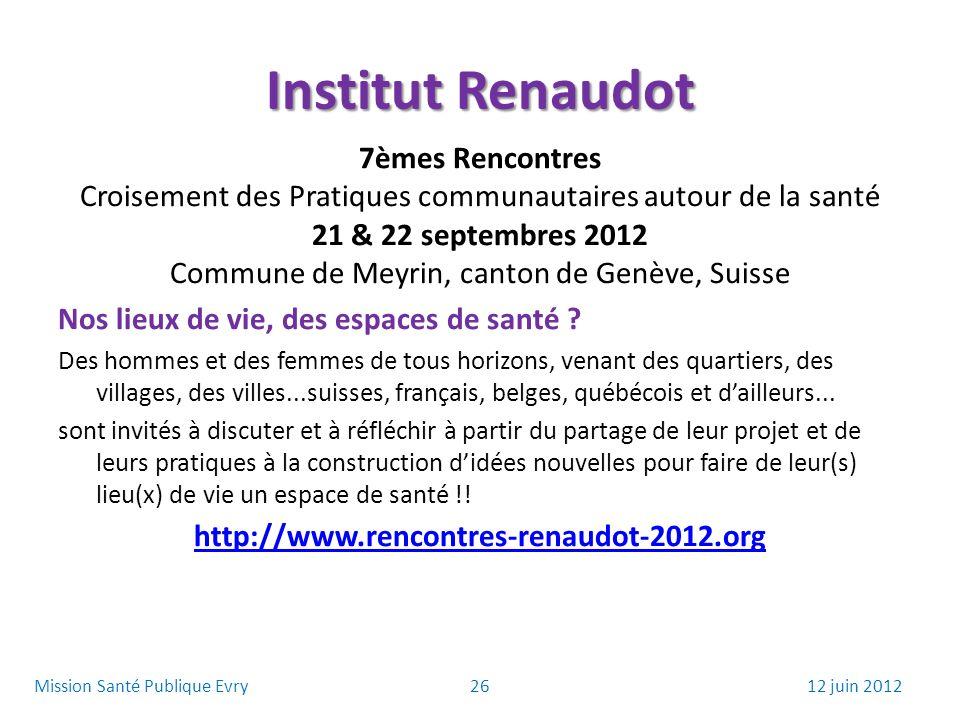 Institut Renaudot 7èmes Rencontres Croisement des Pratiques communautaires autour de la santé 21 & 22 septembres 2012 Commune de Meyrin, canton de Gen