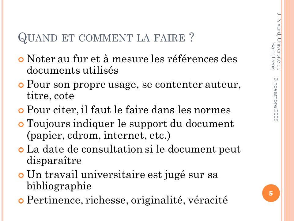 L ES NORMES Norme ISO 690= norme internationale Reprise dans norme AFNOR = norme française, norme Z-44-05-2 (déc.