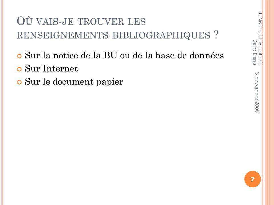 R ÉDIGER UNE RÉFÉRENCE D UN OUVRAGE J. Nivard, Université de Saint Denis 8 3 novembre 2008