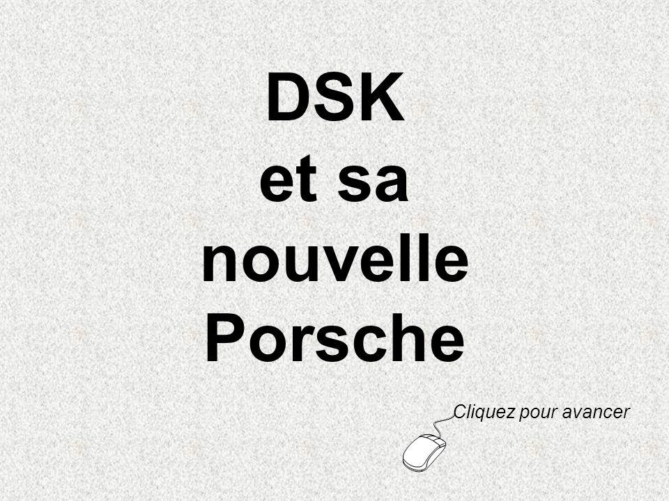 DSK et sa nouvelle Porsche Cliquez pour avancer