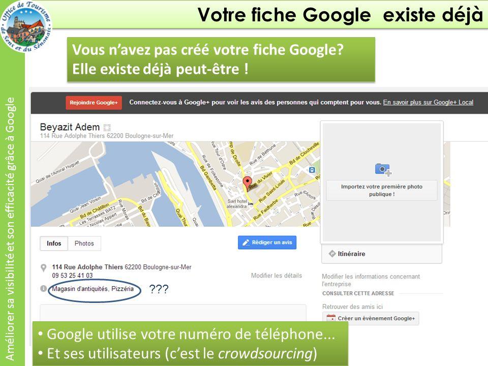 Votre fiche Google existe déjà Améliorer sa visibilité et son efficacité grâce à Google Vous navez pas créé votre fiche Google.