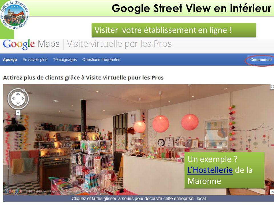 Google Street View en intérieur Améliorer sa visibilité et son efficacité grâce à Google Visiter votre établissement en ligne .