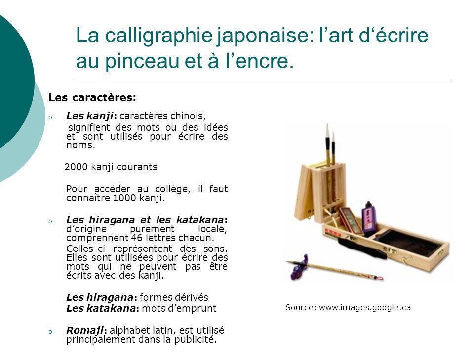 La calligraphie japonaise: lart décrire au pinceau et à lencre. Les caractères: oLoLes kanji: caractères chinois, signifient des mots ou des idées et