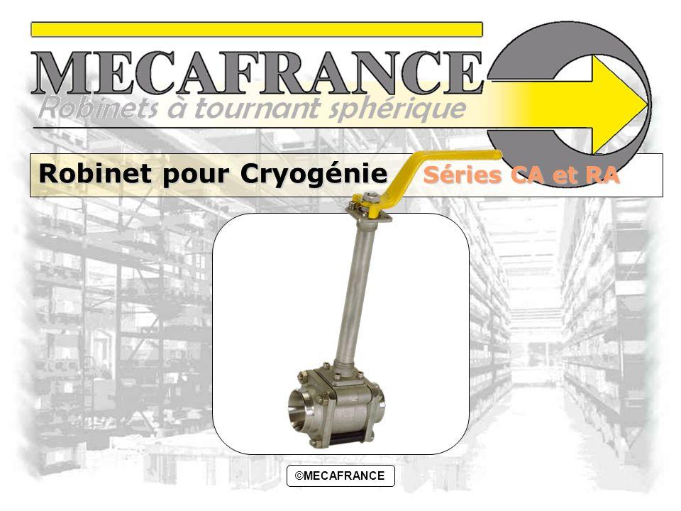 ©MECAFRANCE1 Robinet pour Cryogénie S Séries CA et RA