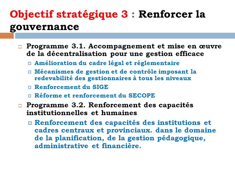 Objectif stratégique 3 : Renforcer la gouvernance Programme 3.1. Accompagnement et mise en œuvre de la décentralisation pour une gestion efficace Amél