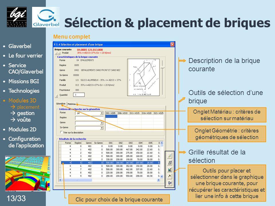 Description de la brique courante Outils de sélection dune brique Menu complet Onglet Géométrie : critères géométriques de sélection Onglet Matériau :