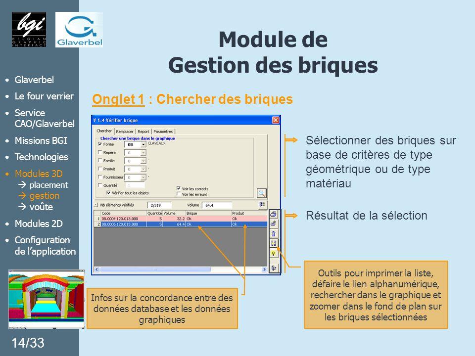 Module de Gestion des briques Onglet 1 : Chercher des briques Sélectionner des briques sur base de critères de type géométrique ou de type matériau Ré