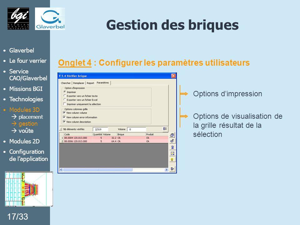 Gestion des briques Onglet 4 : Configurer les paramètres utilisateurs Options dimpression Options de visualisation de la grille résultat de la sélecti