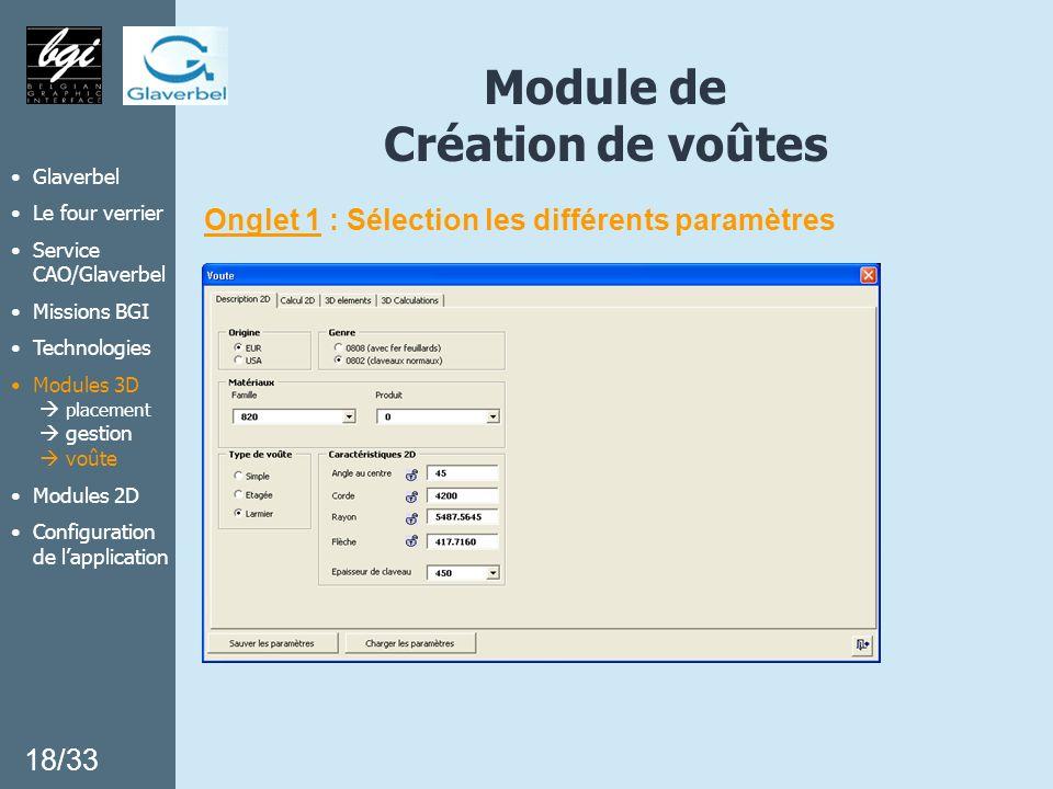 Module de Création de voûtes Onglet 1 : Sélection les différents paramètres 18/33 Glaverbel Le four verrier Service CAO/Glaverbel Missions BGI Technol