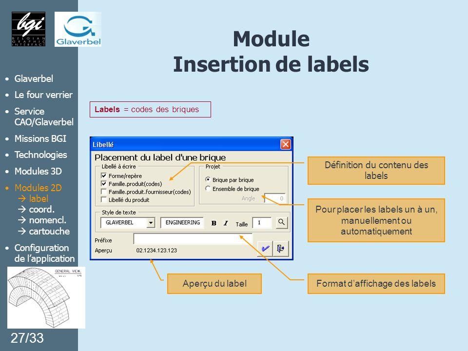 Glaverbel Le four verrier Service CAO/Glaverbel Missions BGI Technologies Modules 3D Modules 2D label coord. nomencl. cartouche Configuration de lappl