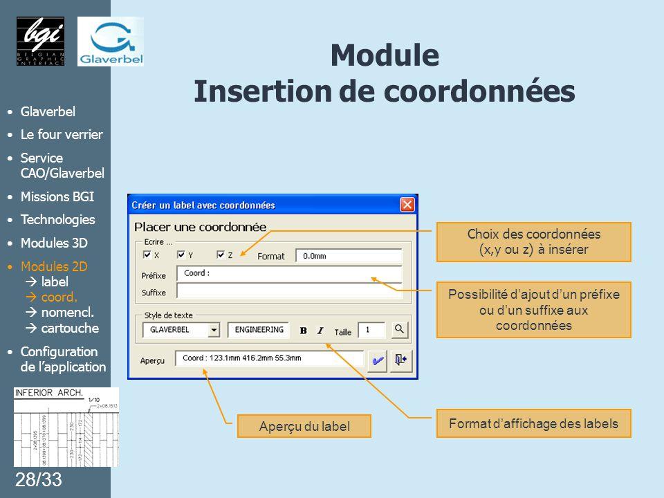 Module Insertion de coordonnées Possibilité dajout dun préfixe ou dun suffixe aux coordonnées Aperçu du label Choix des coordonnées (x,y ou z) à insér