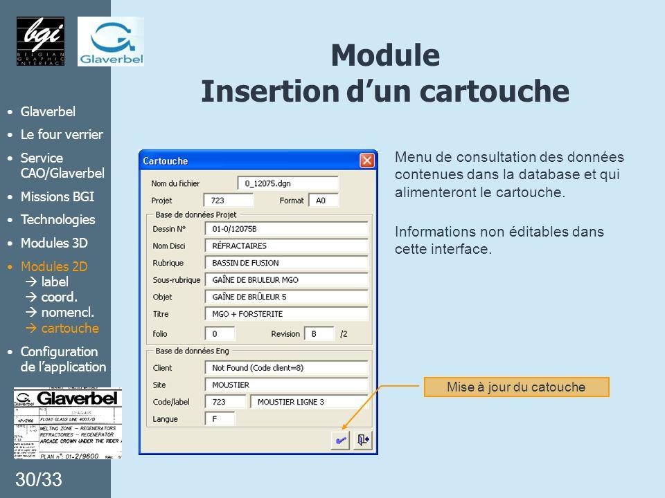 Menu de consultation des données contenues dans la database et qui alimenteront le cartouche. Module Insertion dun cartouche 30/33 Glaverbel Le four v
