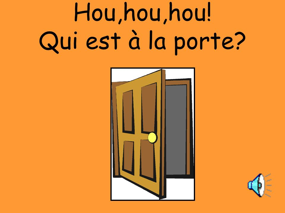 Bou, bou, bou,bou! Cest Monsieur Fantôme.
