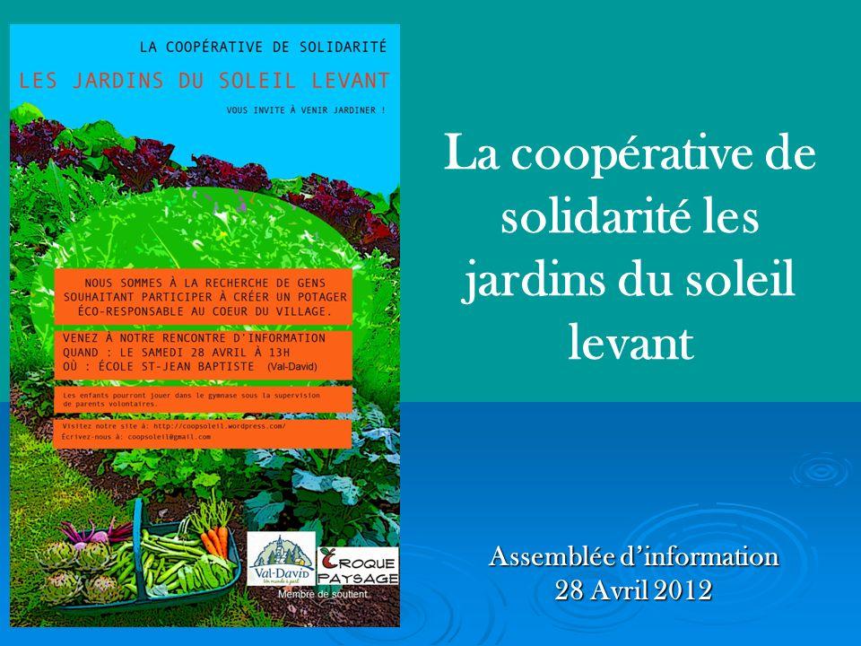 La coopérative de solidarité les jardins du soleil levant Assemblée dinformation 28 Avril 2012