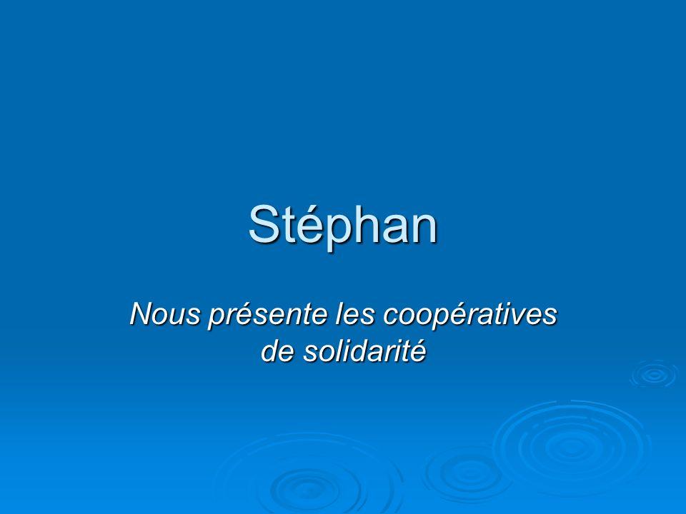 Stéphan Nous présente les coopératives de solidarité