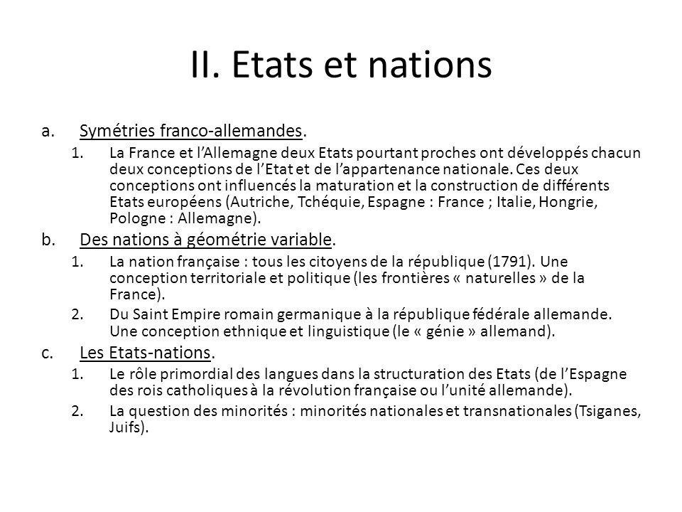 II. Etats et nations a.Symétries franco-allemandes. 1.La France et lAllemagne deux Etats pourtant proches ont développés chacun deux conceptions de lE