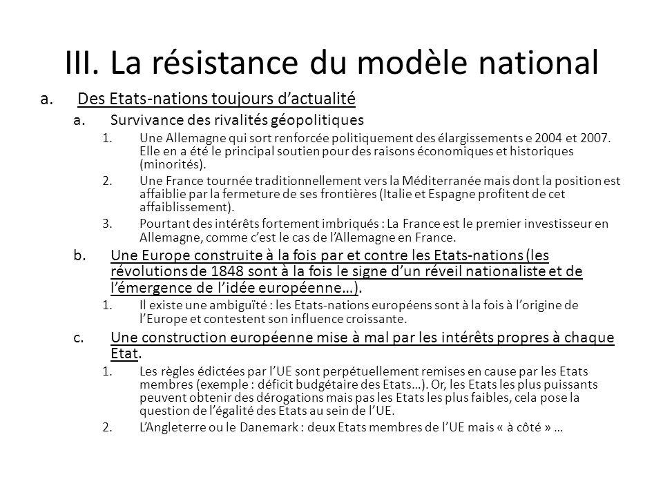 III. La résistance du modèle national a.Des Etats-nations toujours dactualité a.Survivance des rivalités géopolitiques 1.Une Allemagne qui sort renfor