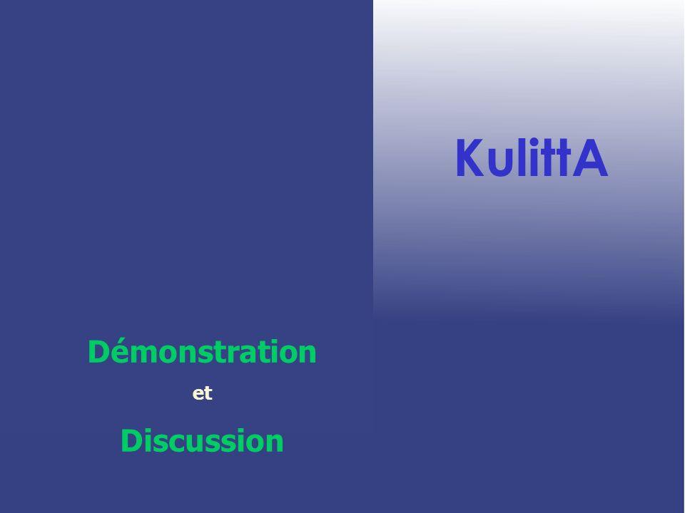 KulittA Démonstration et Discussion