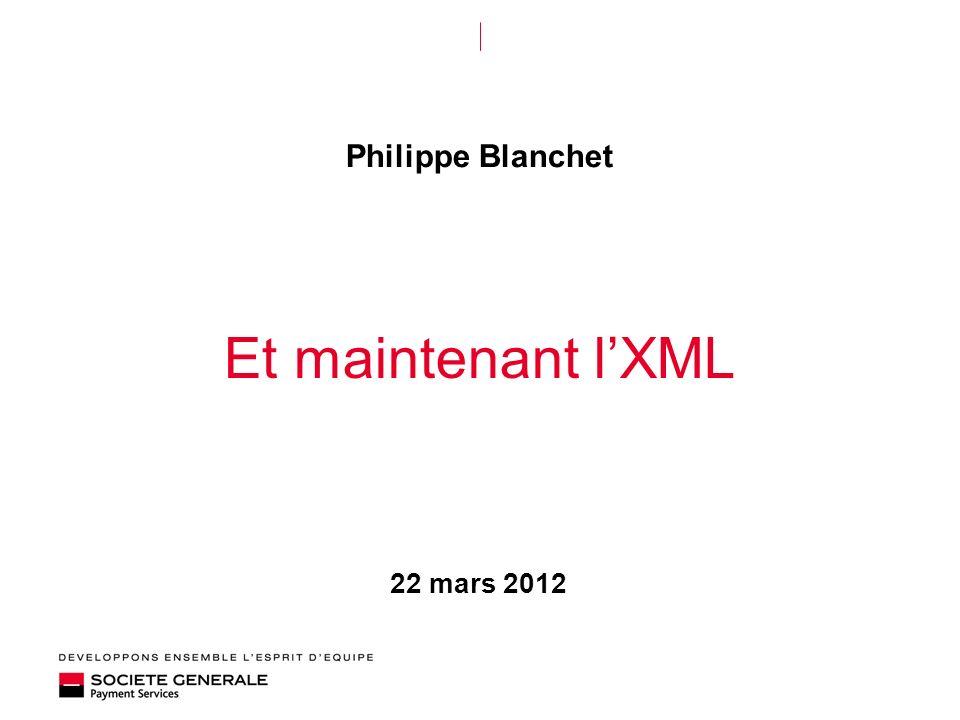 22 mars 2012 Et maintenant lXML Philippe Blanchet