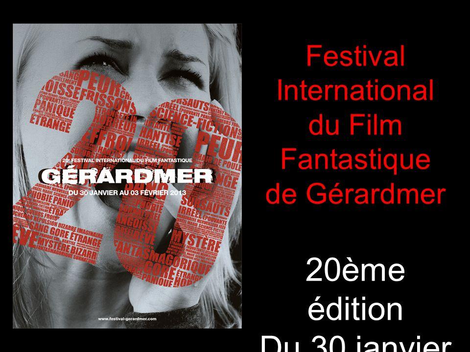Festival International du Film Fantastique de Gérardmer 20ème édition Du 30 janvier au 3 février 2013