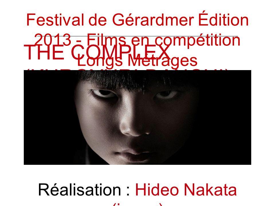 THE COMPLEX (KUROYURI DANCHI) Réalisation : Hideo Nakata (japon) Festival de Gérardmer Édition 2013 - Films en compétition Longs Métrages