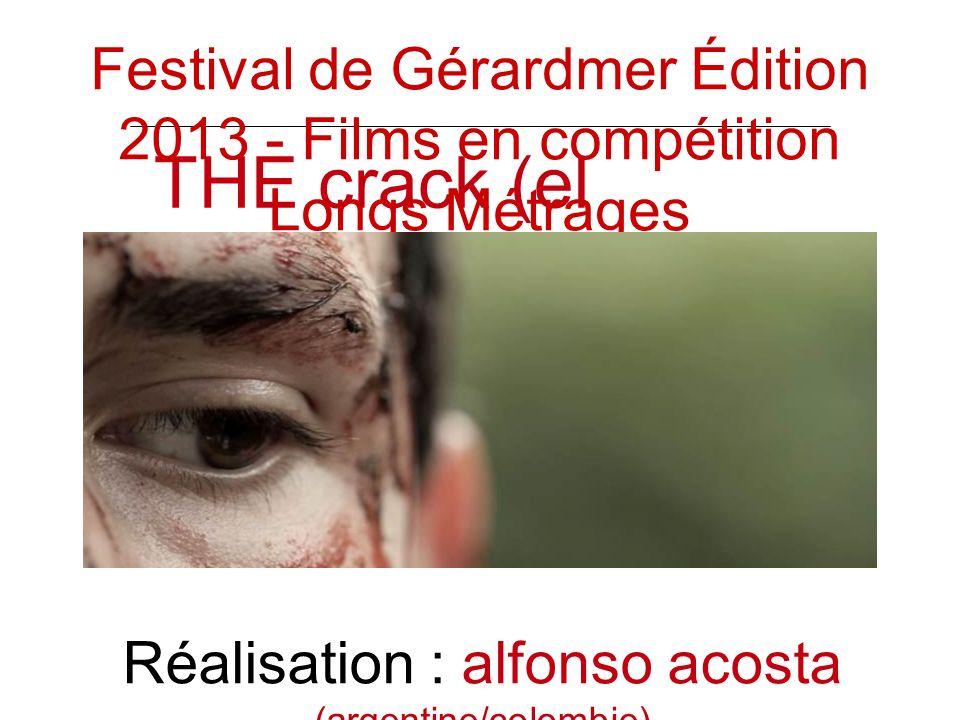 THE crack (el resquicio) Réalisation : alfonso acosta (argentine/colombie) Festival de Gérardmer Édition 2013 - Films en compétition Longs Métrages