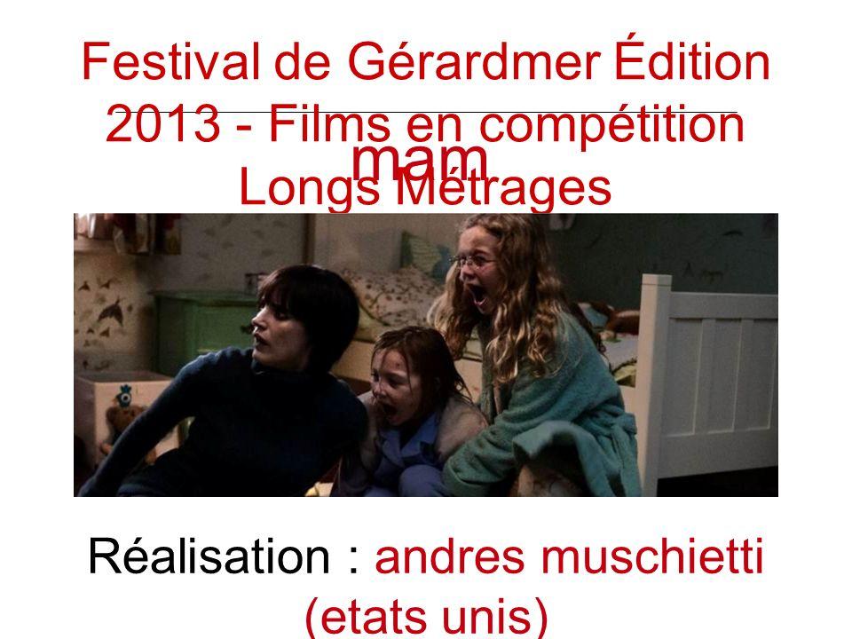 mam a Réalisation : andres muschietti (etats unis) Festival de Gérardmer Édition 2013 - Films en compétition Longs Métrages