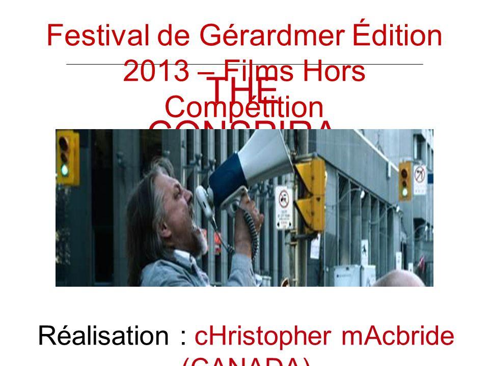 THE CONSPIRA CY Réalisation : cHristopher mAcbride (CANADA) Festival de Gérardmer Édition 2013 – Films Hors Compétition
