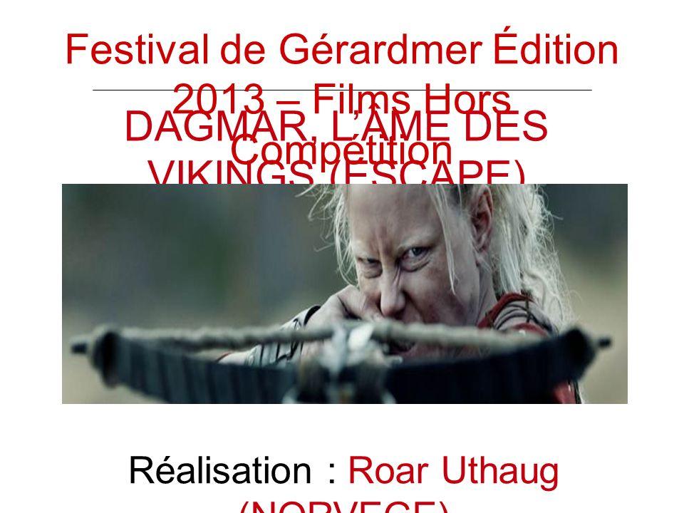 DAGMAR, LÂME DES VIKINGS (ESCAPE) Réalisation : Roar Uthaug (NORVEGE) Festival de Gérardmer Édition 2013 – Films Hors Compétition