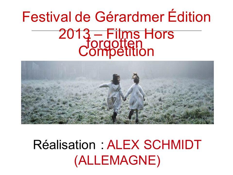 forgotten Réalisation : ALEX SCHMIDT (ALLEMAGNE) Festival de Gérardmer Édition 2013 – Films Hors Compétition