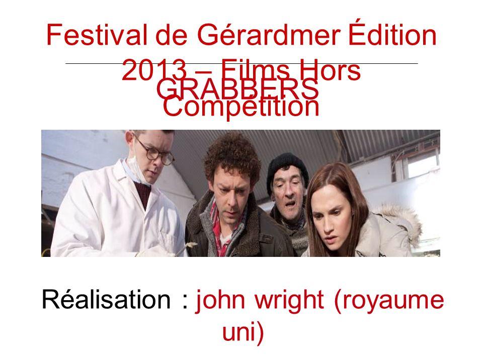 GRABBERS Réalisation : john wright (royaume uni) Festival de Gérardmer Édition 2013 – Films Hors Compétition