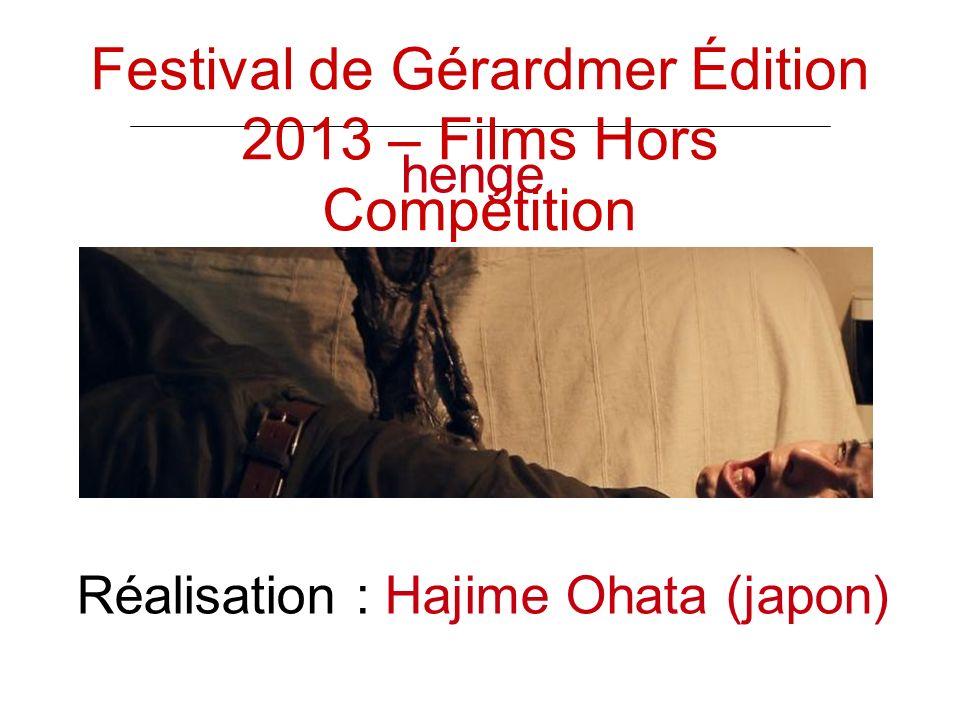 henge Réalisation : Hajime Ohata (japon) Festival de Gérardmer Édition 2013 – Films Hors Compétition