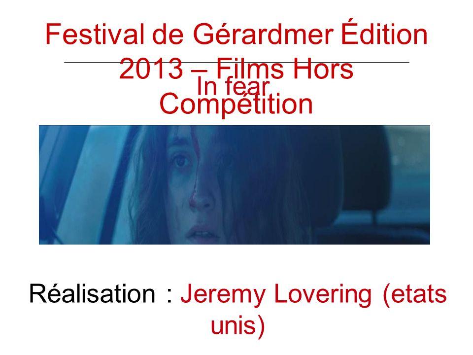 In fear Réalisation : Jeremy Lovering (etats unis) Festival de Gérardmer Édition 2013 – Films Hors Compétition